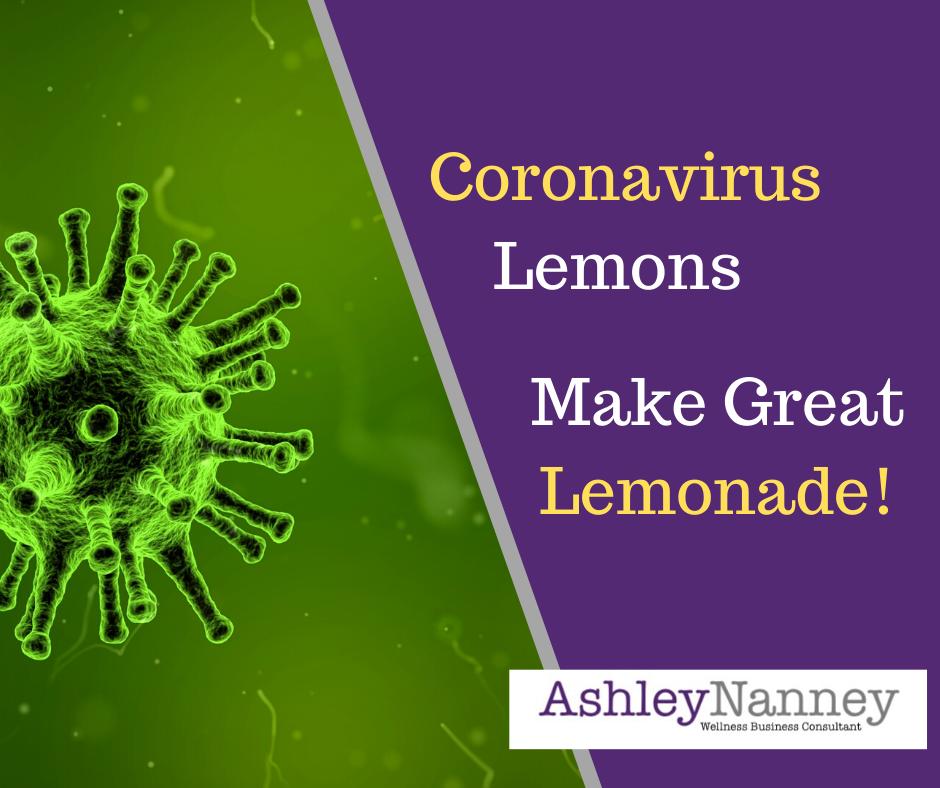 Coronavirus Lemons Make Great Lemonade!