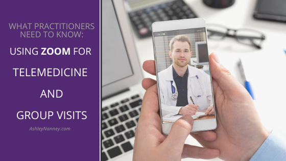 Using Zoom For Telemedicine and Group Visits