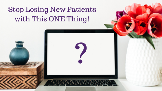 Stop Losing New Patients with This ONE Thing